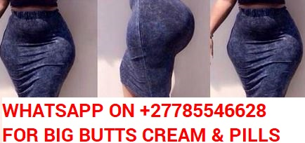 Botcho cream in Pretoria ([+27785546628]) Bums enlargement cream in Pretoria, Yodi pills in Pretoria, Butts enlargement cream in Pretoria